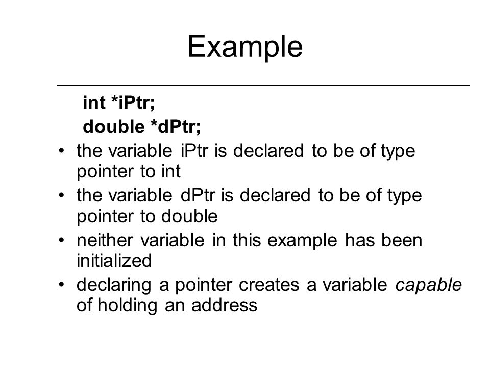 How to declare a pointer variable pointer variables are declared using the indirection operator *, more commonly called the dereferencing operator.