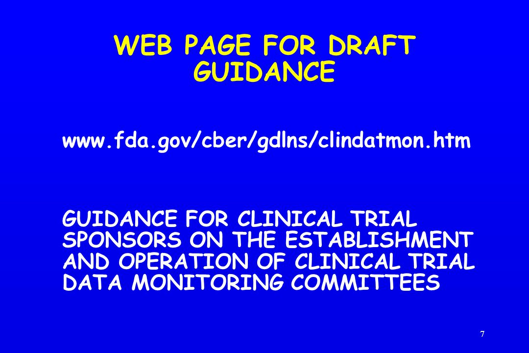 7 WEB PAGE FOR DRAFT GUIDANCE   GUIDANCE FOR CLINICAL TRIAL SPONSORS ON THE ESTABLISHMENT AND OPERATION OF CLINICAL TRIAL DATA MONITORING COMMITTEES