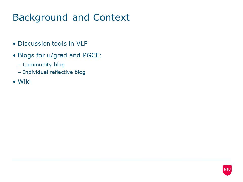 3 background and context discussion tools in vlp blogs for ugrad and pgce community blog individual reflective blog wiki