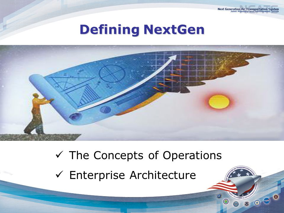 Defining NextGen The Concepts of Operations Enterprise Architecture