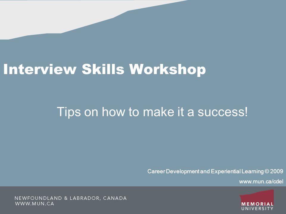 Interview Skills Workshop Tips on how to make it a success.