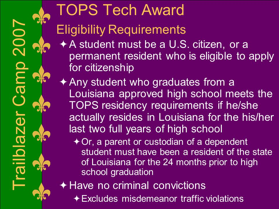 Trailblazer Camp 2007 TOPS Tech Award Eligibility Requirements  A student must be a U.S.