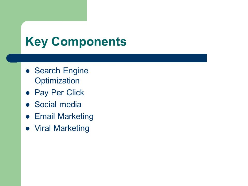 Key Components Search Engine Optimization Pay Per Click Social media  Marketing Viral Marketing