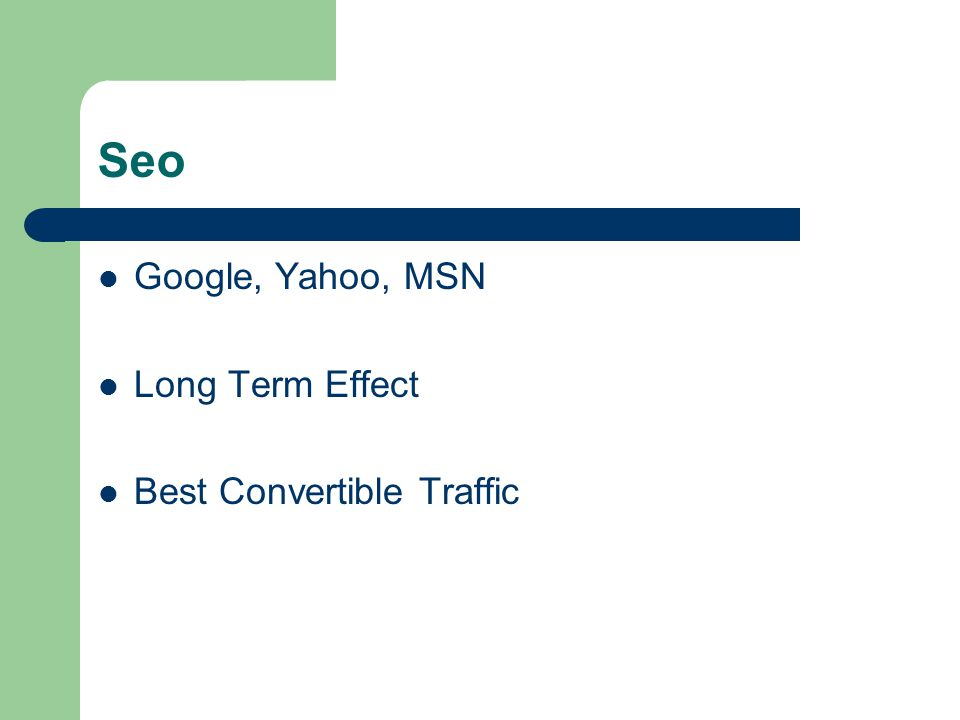 Seo Google, Yahoo, MSN Long Term Effect Best Convertible Traffic