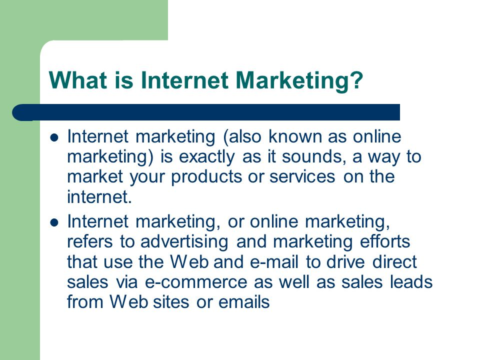 What is Internet Marketing.