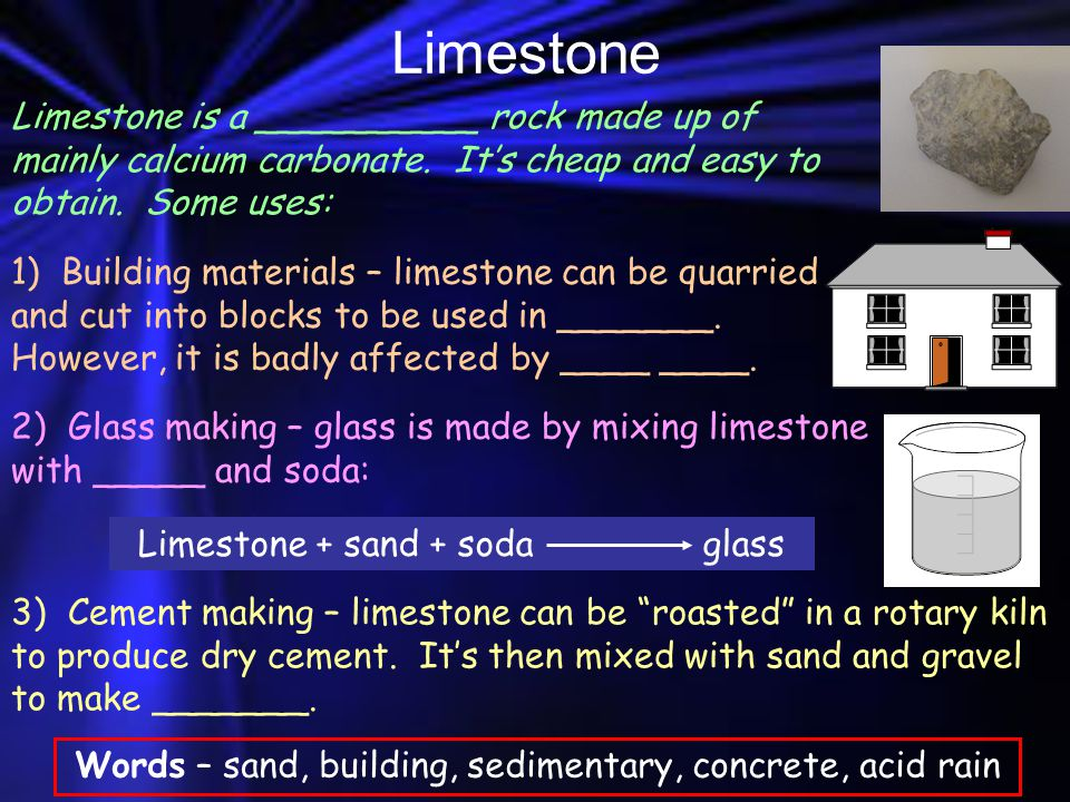 Limestone Limestone is a __________ rock made up of mainly calcium carbonate.