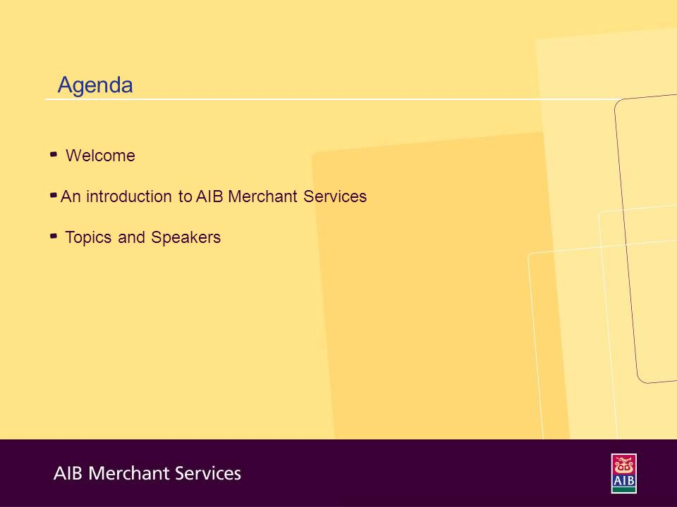 How to do business online securely presented by michael gulliver 2 agenda welcome an introduction to aib merchant services topics and speakers reheart Gallery