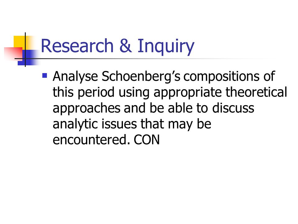 Research & Inquiry Analyse Schoenberg's compositions of this period using appropriate theoretical approaches and be able to discuss analytic issues that may be encountered.