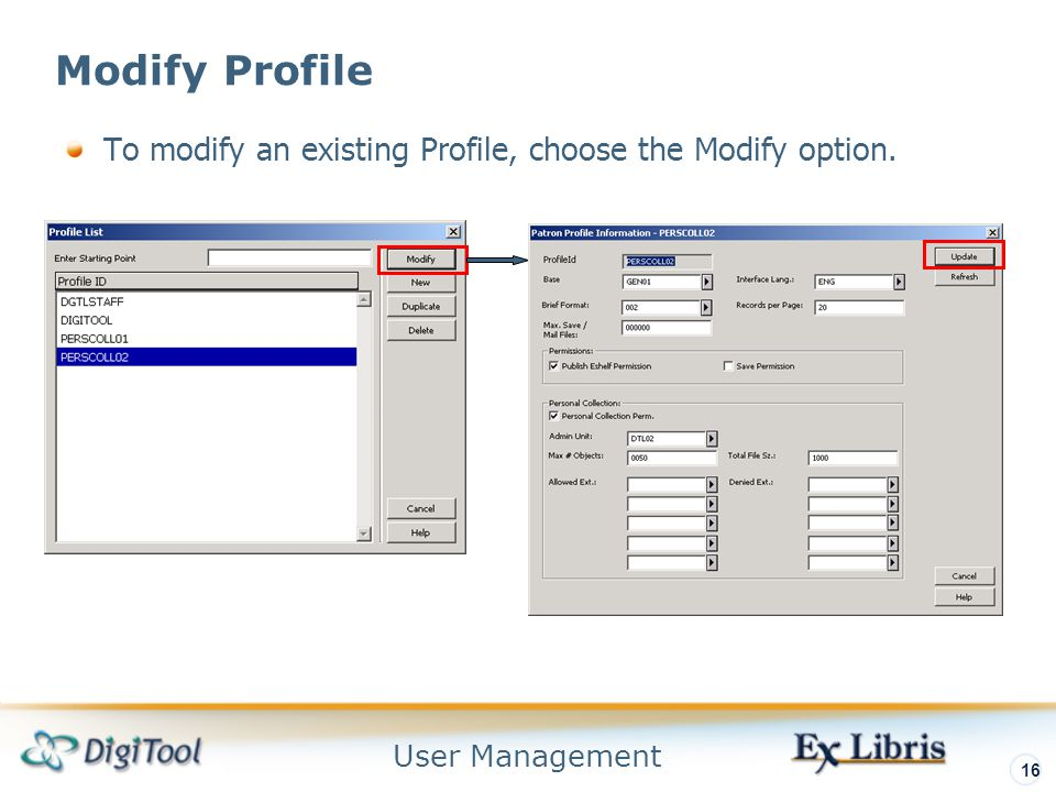 User Management 16 Modify Profile To modify an existing Profile, choose the Modify option.