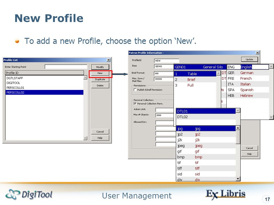 User Management 17 New Profile To add a new Profile, choose the option 'New'.