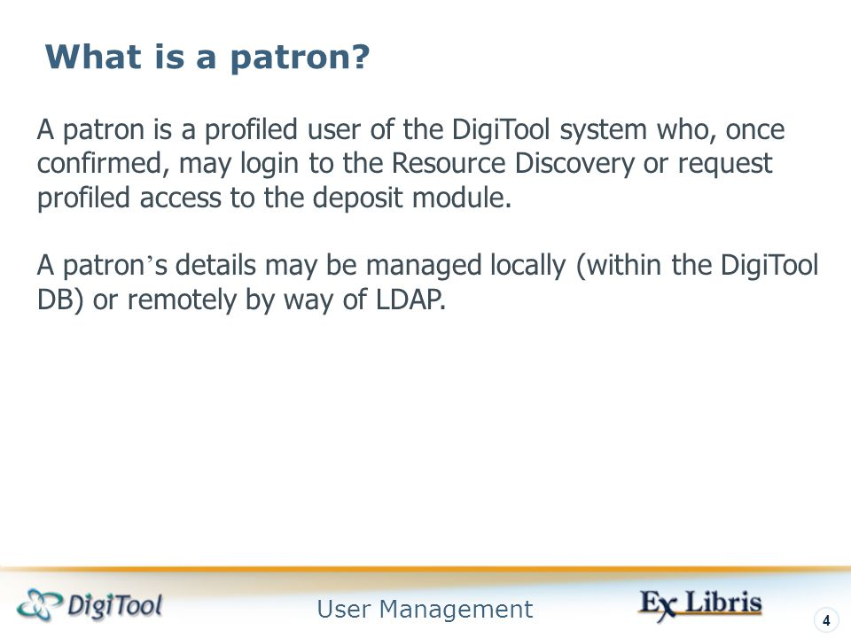 User Management 4 What is a patron.