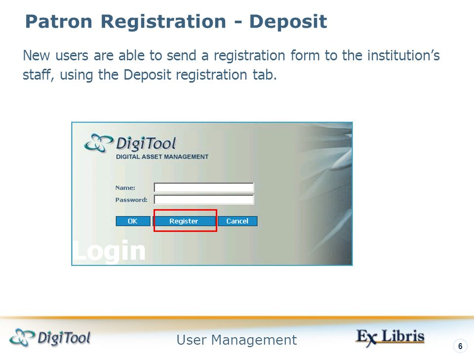 User Management 6 Patron Registration - Deposit New users are able to send a registration form to the institution's staff, using the Deposit registration tab.