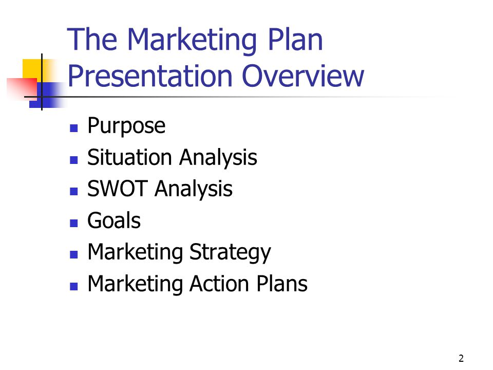 the marketing plan 2 the marketing plan presentation overview