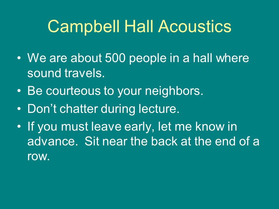 Campbell Hall Acoustics We are about 500 people in a hall where sound travels.