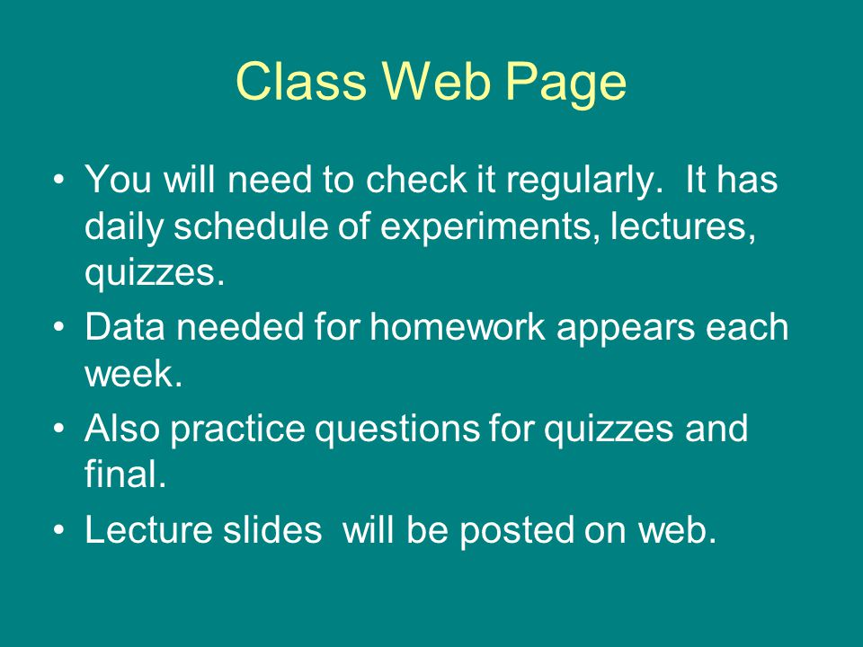 Class Web Page You will need to check it regularly.