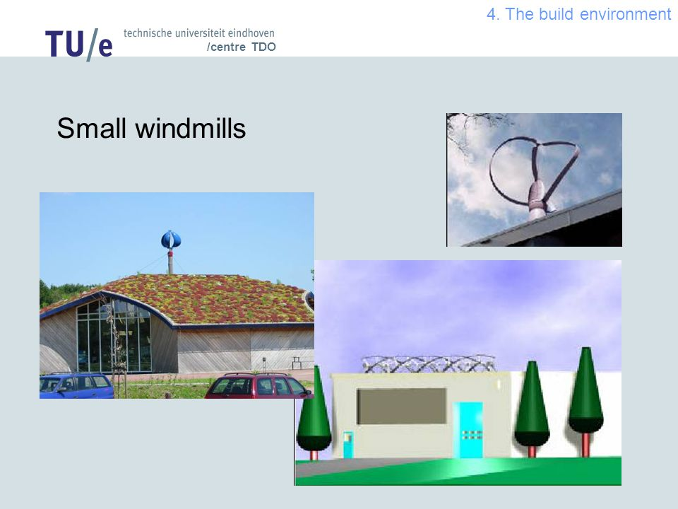 /centre TDO Small windmills 4. The build environment