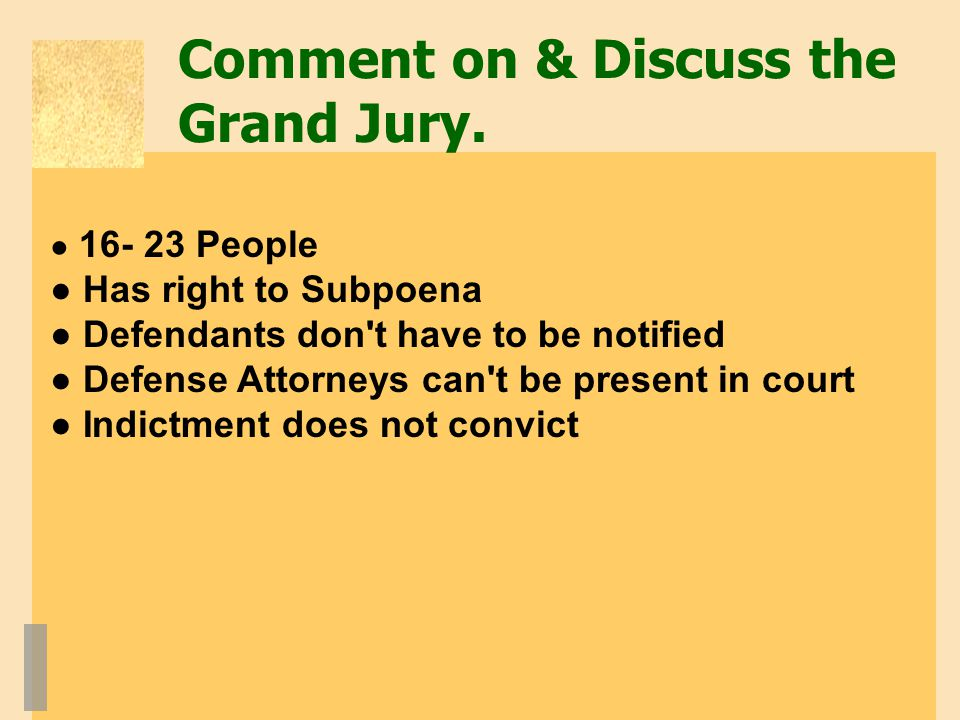 Comment on & Discuss the Grand Jury.