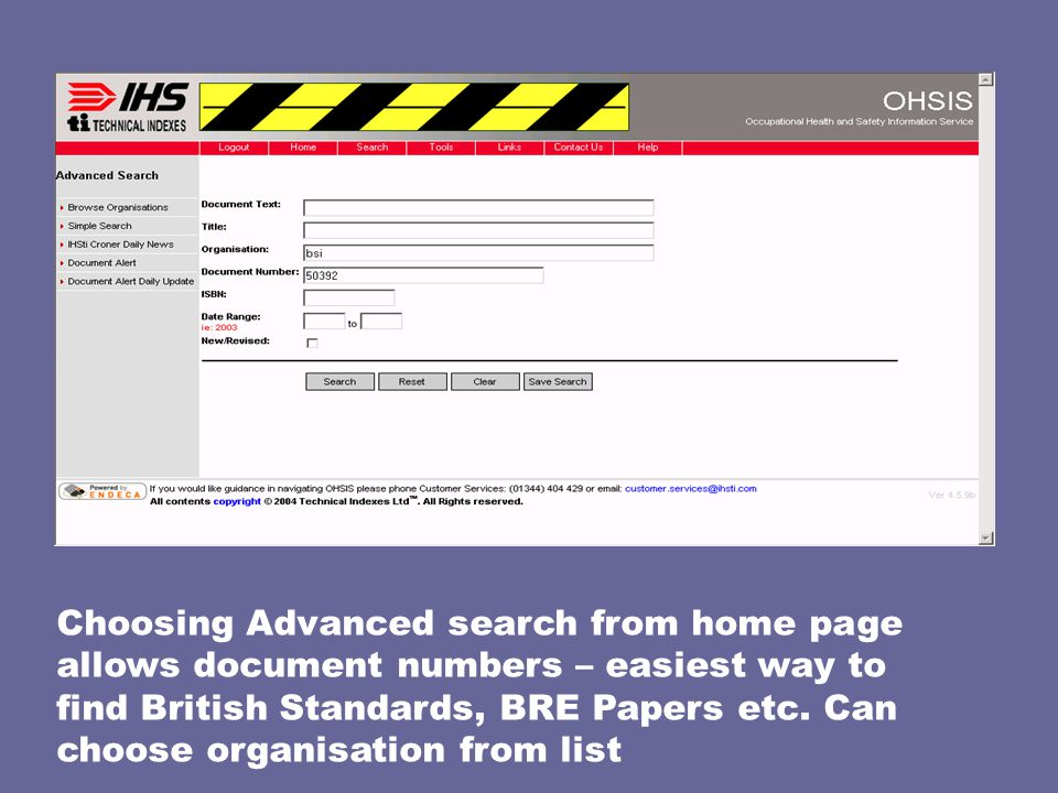 Choosing Advanced search from home page allows document numbers – easiest way to find British Standards, BRE Papers etc.