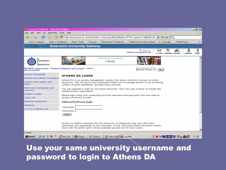 Use your same university username and password to login to Athens DA