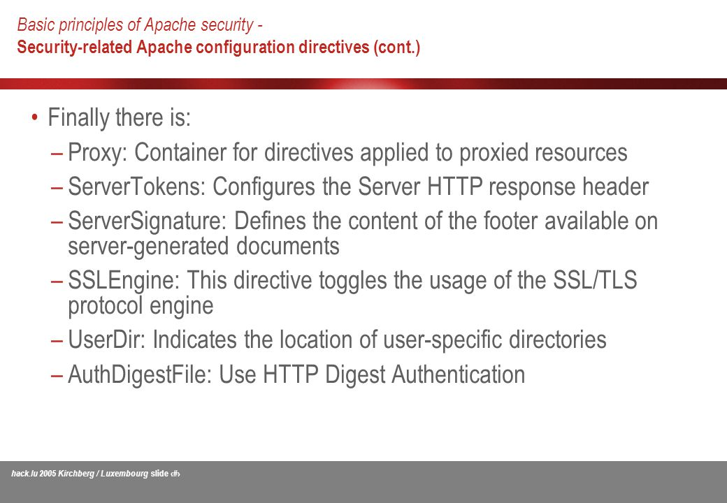 Duration: approx  60 minutes Apache security - Improving the