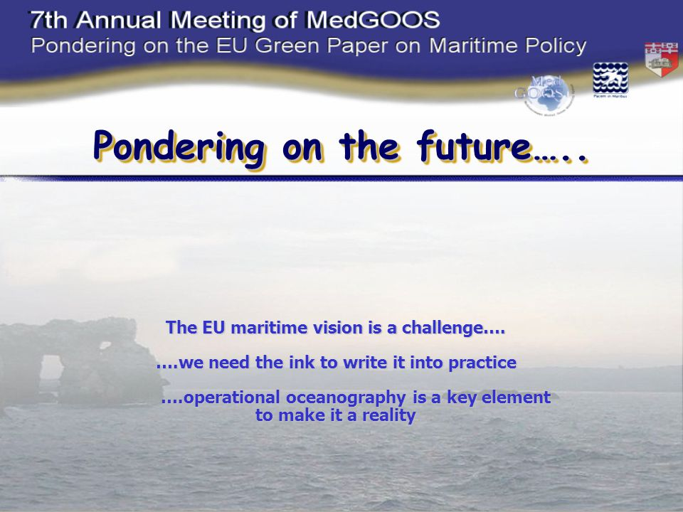 The EU maritime vision is a challenge….