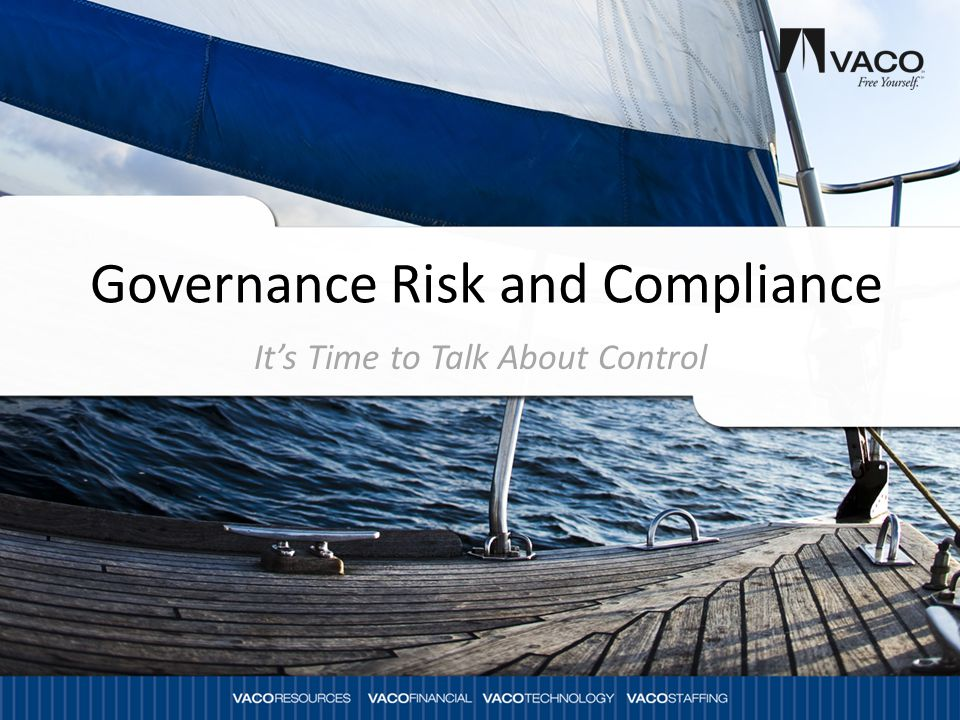 Governance Risk and Compliance It's Time to Talk About Control