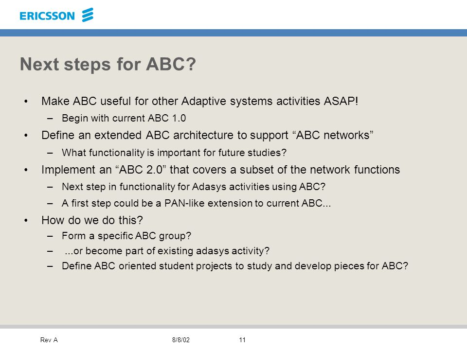 Rev A8/8/0211 Next steps for ABC. Make ABC useful for other Adaptive systems activities ASAP.