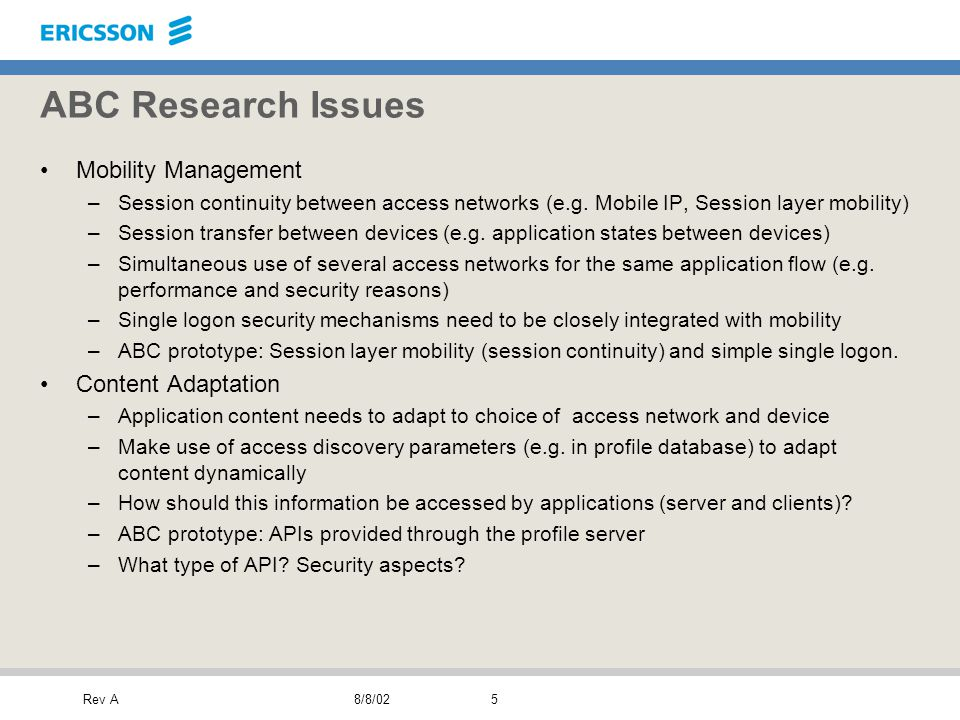 Rev A8/8/025 ABC Research Issues Mobility Management –Session continuity between access networks (e.g.