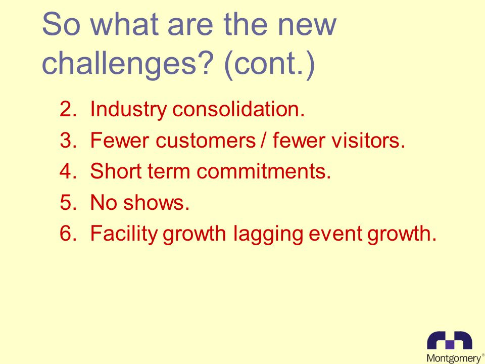 So what are the new challenges. (cont.) 2.Industry consolidation.