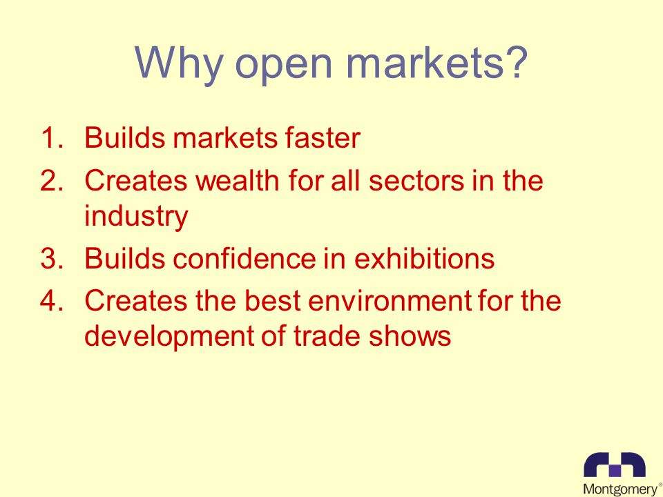 Why open markets.