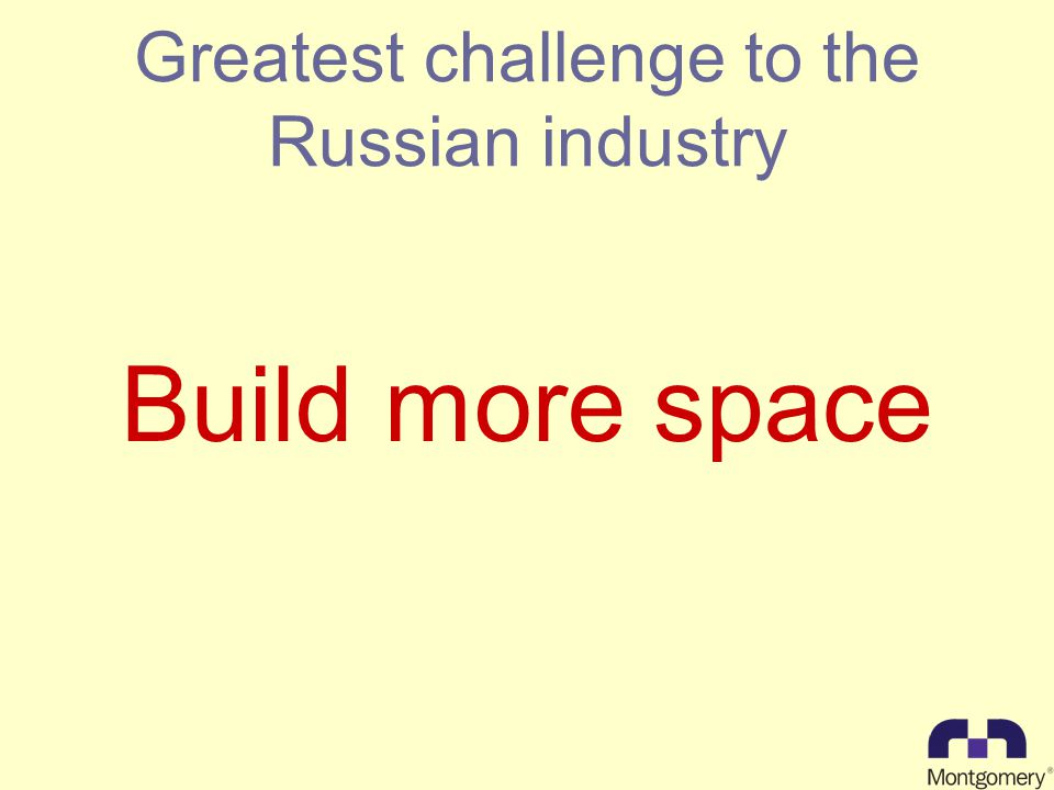 Greatest challenge to the Russian industry Build more space