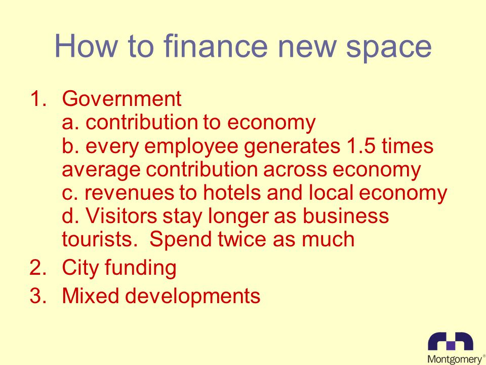 How to finance new space 1.Government a. contribution to economy b.