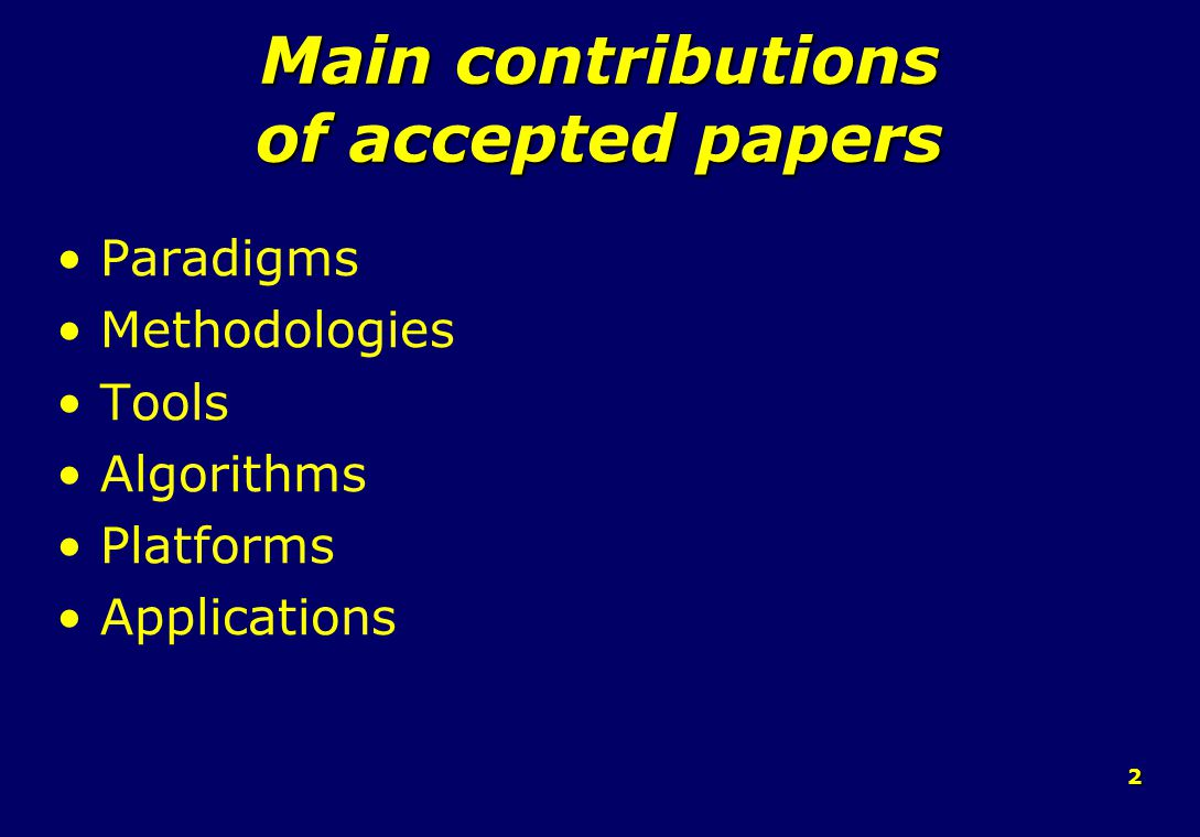 2 Main contributions of accepted papers Paradigms Methodologies Tools Algorithms Platforms Applications