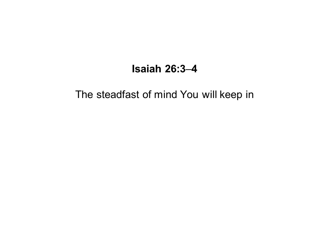 The steadfast of mind You will keep in