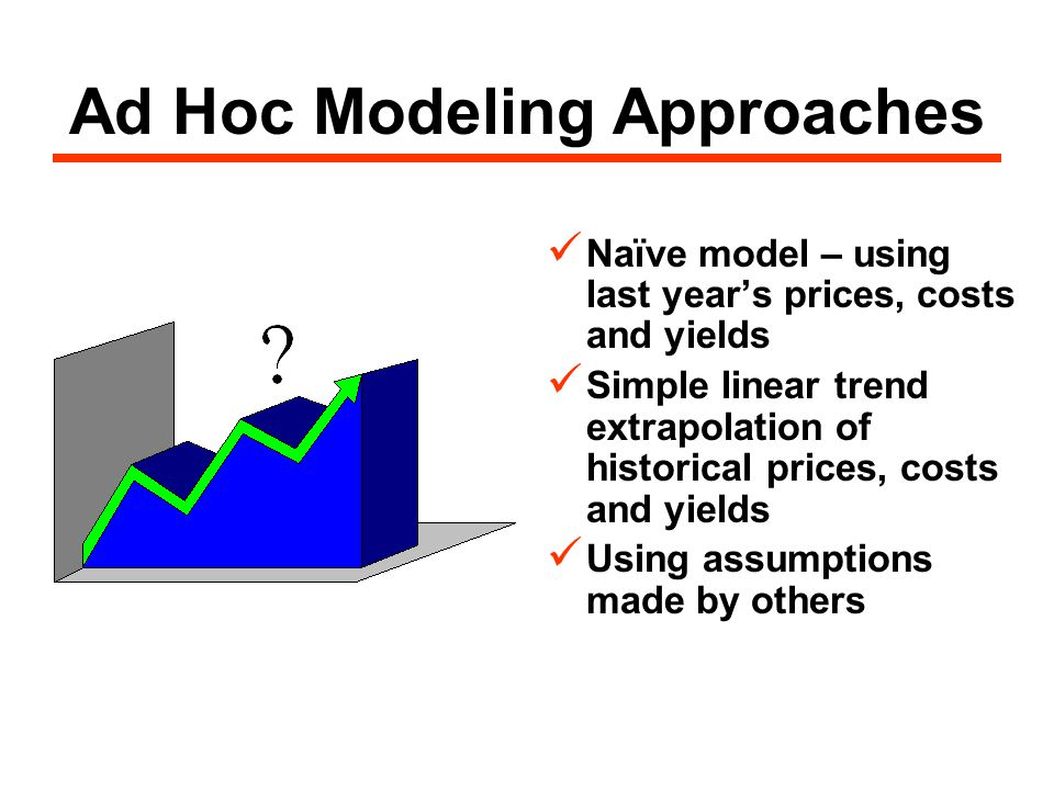 PASTFUTURE PRESENT  Historical analysis  Comparative analysis  Historical price and yield trends  Pro forma analysis  Forming expectations about future prices, costs and productivity  Ad hoc extrapolations  Projections based upon available outlook data  Projections based upon econometric analysis