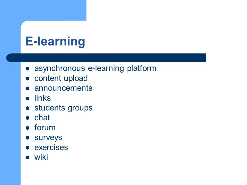E-learning asynchronous e-learning platform content upload announcements links students groups chat forum surveys exercises wiki