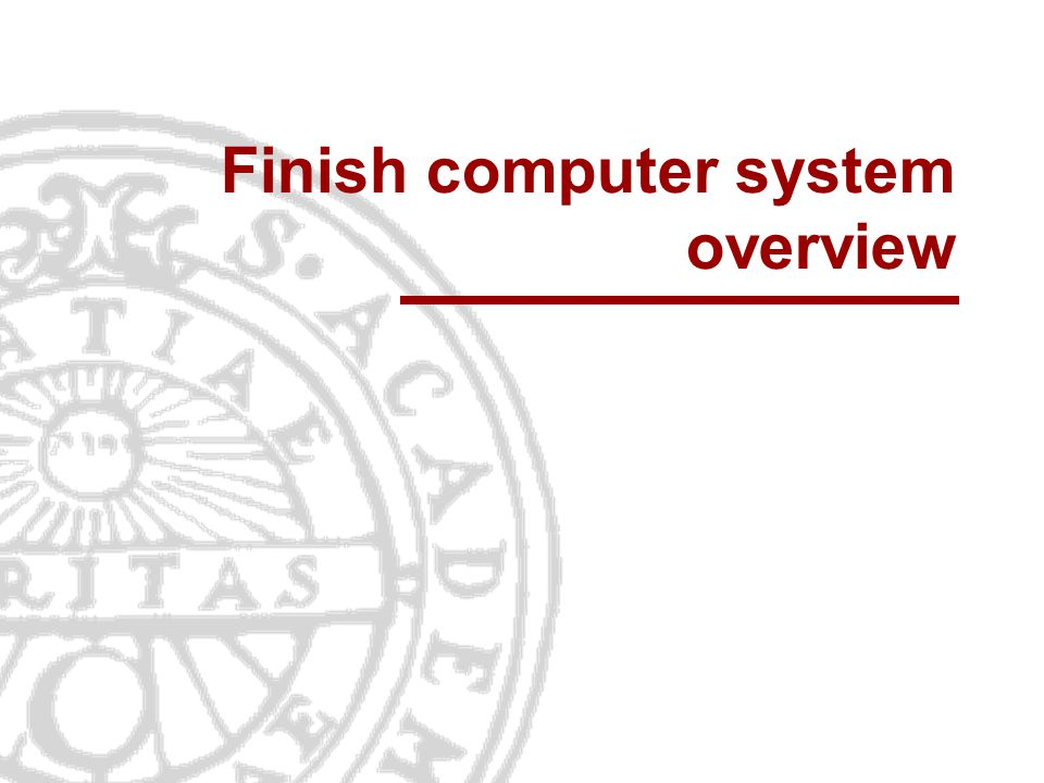 Finish computer system overview