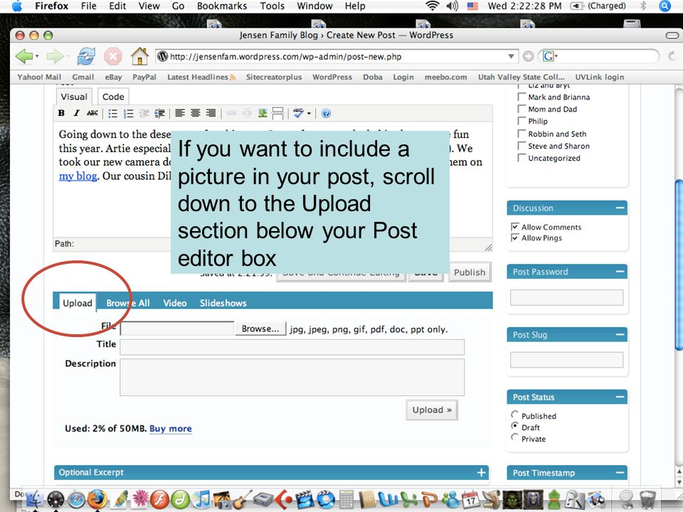 If you want to include a picture in your post, scroll down to the Upload section below your Post editor box
