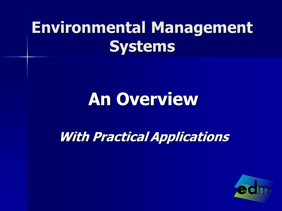 Environmental Management Systems An Overview With Practical Applications