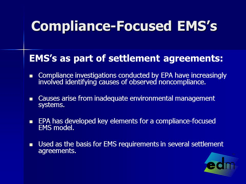 Compliance-Focused EMS's EMS's as part of settlement agreements:.