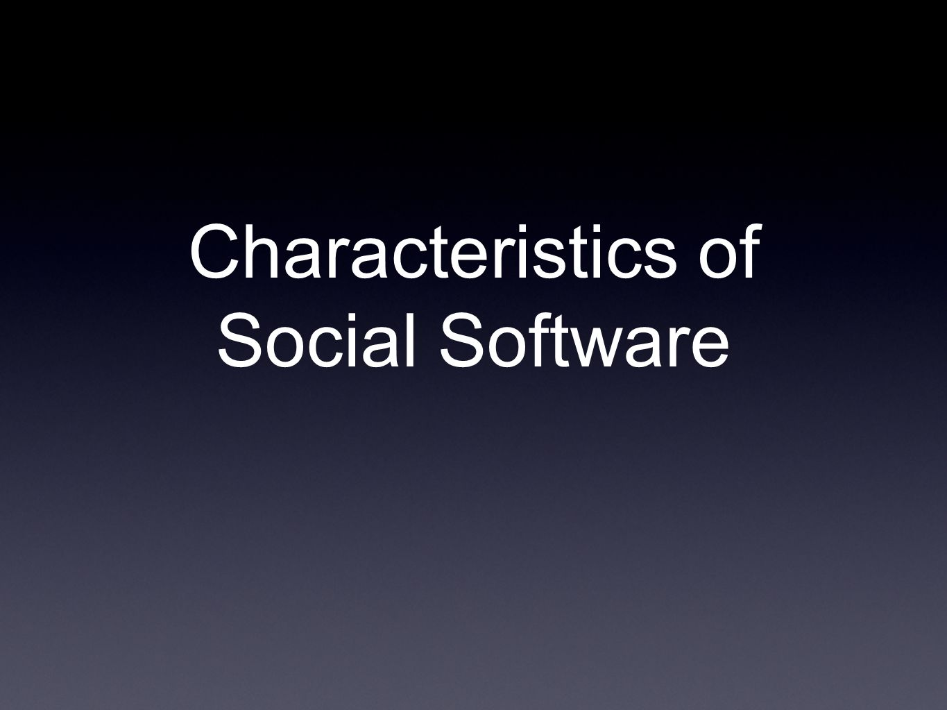 Characteristics of Social Software