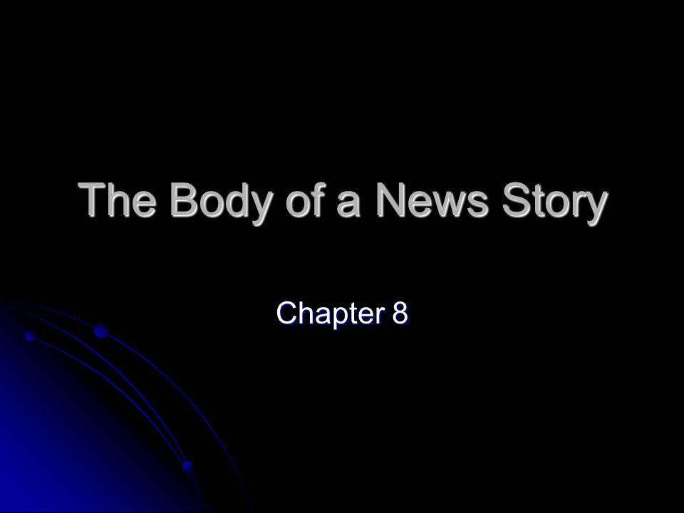 The Body of a News Story Chapter 8