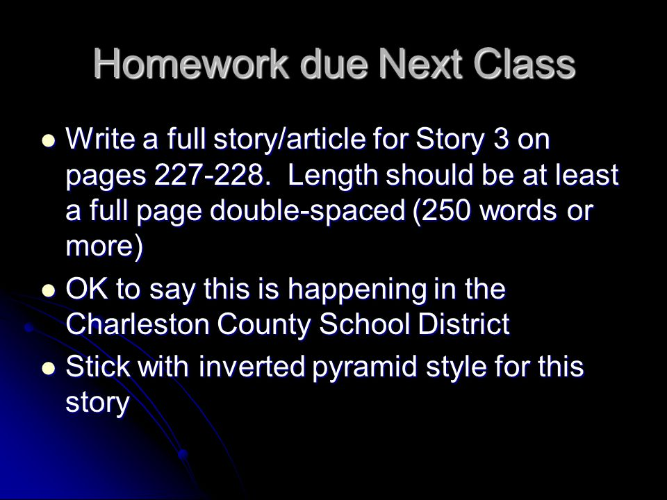 Homework due Next Class Write a full story/article for Story 3 on pages