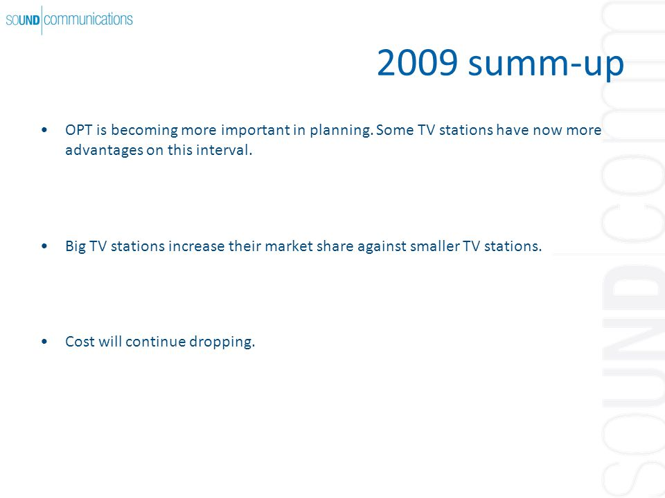 2009 summ-up OPT is becoming more important in planning.