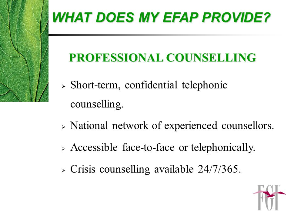 Short-term, confidential telephonic counselling.