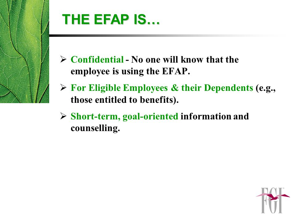  Confidential - No one will know that the employee is using the EFAP.
