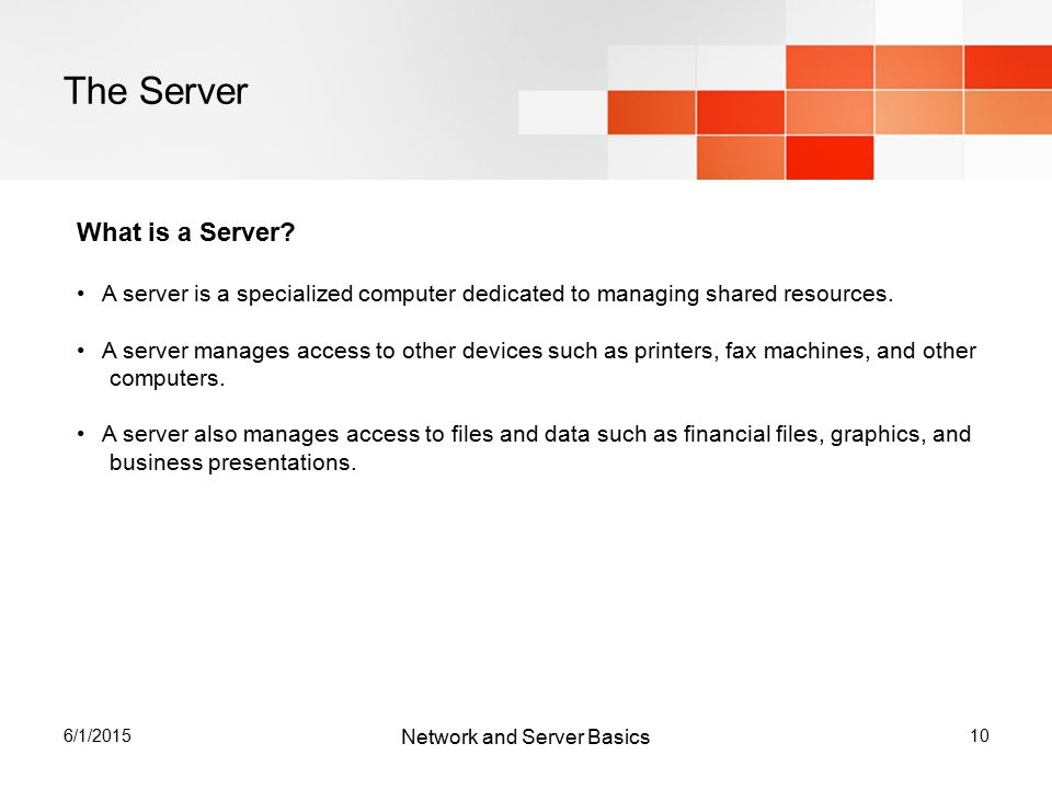 6/1/ The Server What is a Server.