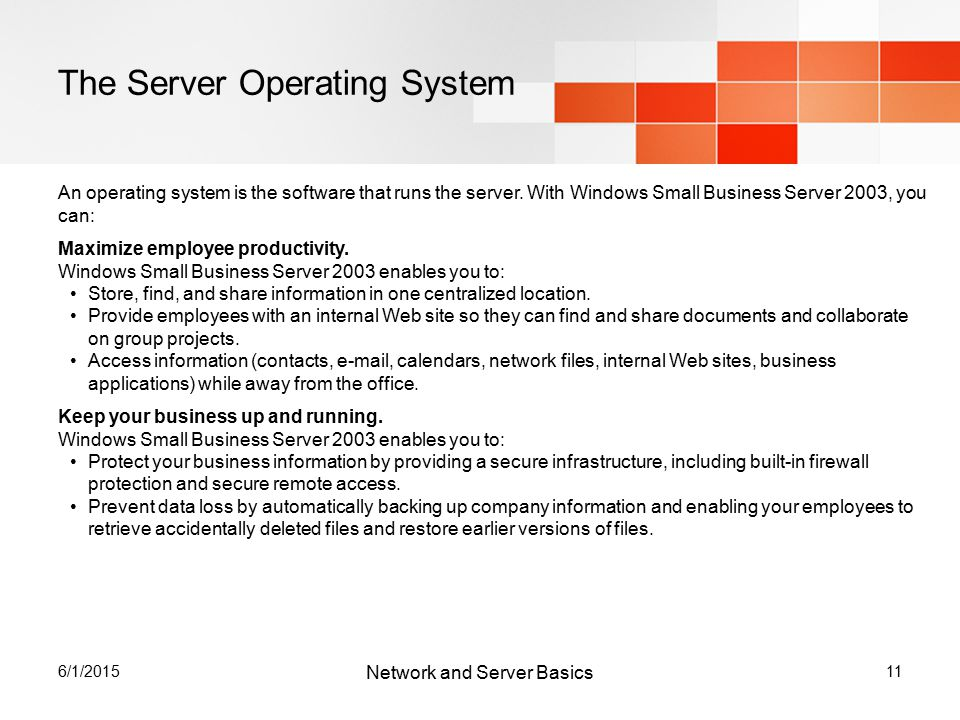 6/1/ The Server Operating System An operating system is the software that runs the server.