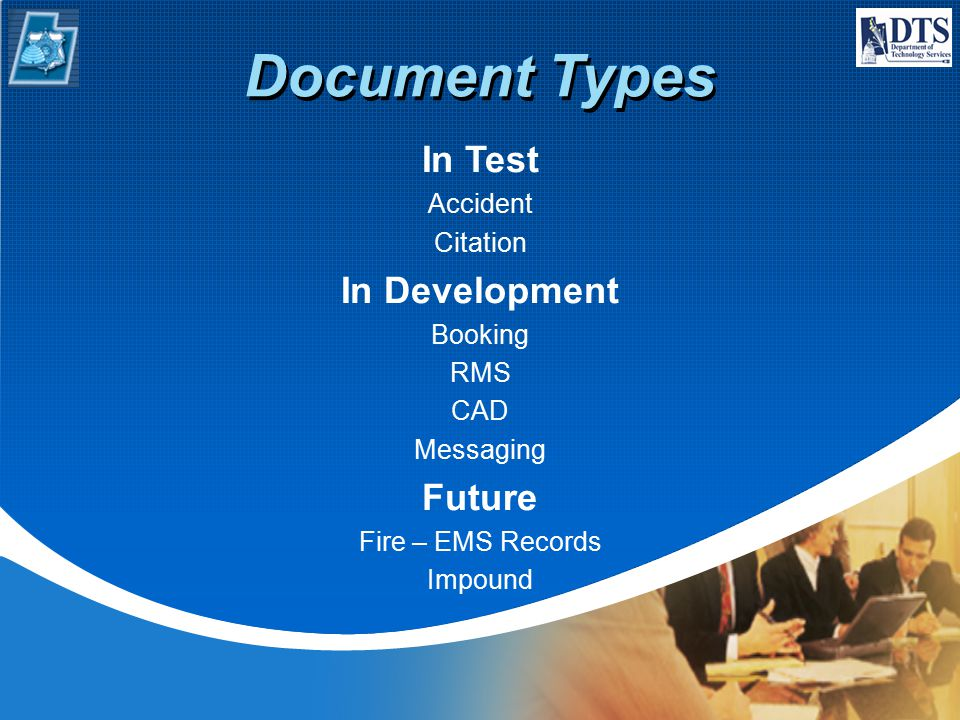 Document Types In Test Accident Citation In Development Booking RMS CAD Messaging Future Fire – EMS Records Impound