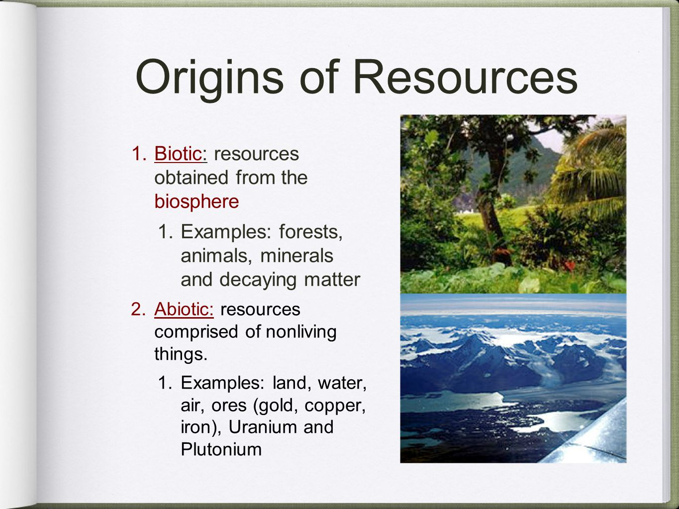 origins of resources 1 biotic resources obtained from the biosphere 1